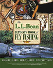The L.L. Bean Ultimate Book of Fly Fishing by Macauley Lord, Dick Talleur, Dave Whitlock (Paperback, 2006)