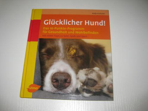 1 von 1 - Glücklicher Hund ! von Nadja Kneissler (2010, Gebunden)