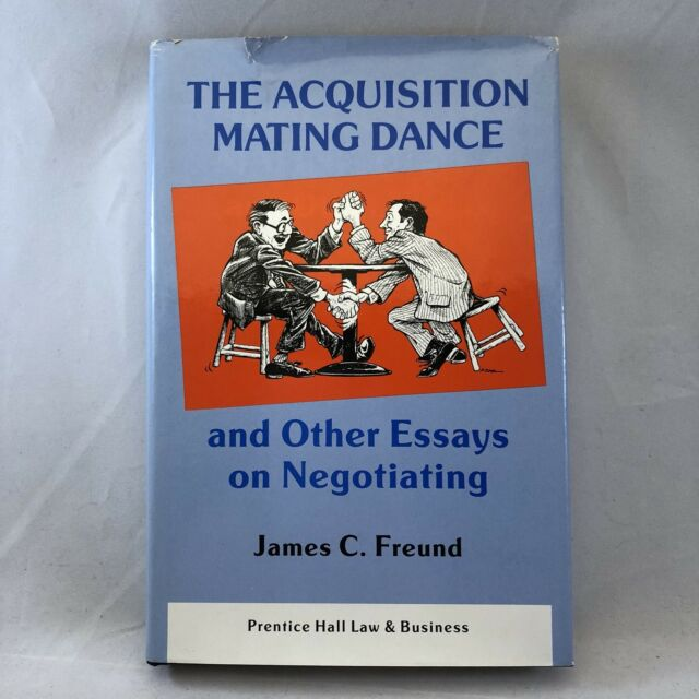 The Acquisition Mating Dance Essays Negotiating James Freund 1987 Prentice Hall