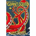 Albert and The Giant Squid 9780957295261 by Luke Temple Paperback