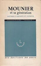 MOUNIER ET SA GENERATION / LETTRES, CARNETS ET INEDITS - EDITIONS DU SEUIL 1961