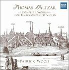 Thomas Baltzar: Complete Works for Unaccompanied Violin (CD, Jan-2008, MSR Classics)