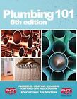 Plumbing 101 by PHCC Educational Foundation Staff (2012, Paperback)