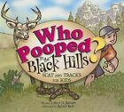 Who Pooped in the Black Hills?: Scats and Tracks for Kids by Gary D Robson (Paperback / softback, 2006)