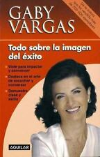 Todo sobre la imagen del éxito (Spanish Edition)-ExLibrary