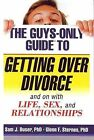 The Guys-Only Guide to Getting Over Divorce: And on with Life, Sex, and Relationships by Glenn F Sternes, Sam J Buser (Paperback / softback, 2008)