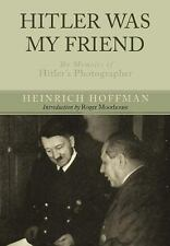 Hitler Was My Friend by Heinrich Hoffman  (2011, Hardcover) NOT CHEAP BOOKCLUB