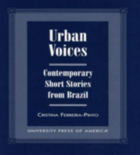Urban Voices: Contemporary Short Stories from Brazil by Ferreira-Pinto, Cristin
