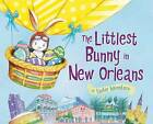 The Littlest Bunny in New Orleans by Lily Jacobs (Hardback, 2016)