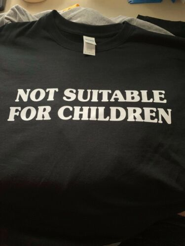 t-shirt Not Suitable for children college ADD kid bar teenager ADHD custom made