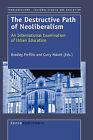 The Destructive Path of Neoliberalism: An International Examination of Education by Sense Publishers (Hardback, 2008)