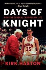 Days of Knight : How the General Changed My Life by Kirk Haston (2016, Paperback)