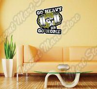 Go Heavy Or Home Gym Fitness Exercise Strong Wall Sticker Interior Decor 25x22