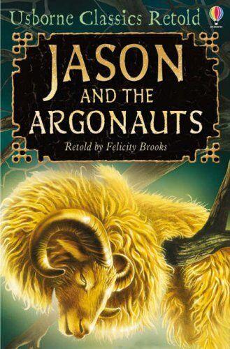 Jason and the Argonauts (Usborne Classics Retold) By Felicity Brooks, Graham Hu