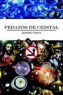 Pedazos De Cristal 9781414013077 by Arnoldo Ponce Paperback