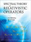 Spectral Analysis of Relativistic Operators by A.A. Balinsky, Alexander Balinsky, W. Desmond Evans (Hardback, 2010)