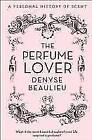 The Perfume Lover von Denyse Beaulieu (2013, Taschenbuch)