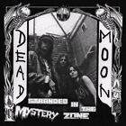 Stranded in the Mystery Zone [Remastered] [Reissue] by Dead Moon (CD, Jul-2015, M'lady's Records)