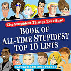 The Stupidest Things Ever Said Book of Top Ten Lists by Kathryn Petras, Ross Petras (Paperback, 2011)