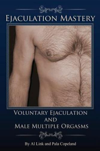 Voluntary Ejaculation and Male Multiple Orgasms by Pala