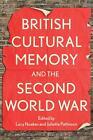 British Cultural Memory and the Second World War von Juliette Noakes Pattinson und Lucy (2013, Taschenbuch)