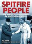 Spitfire People: The Men and Women Who Made the Spitfire the Aviation Icon by Paul Beaver (Hardback, 2015)