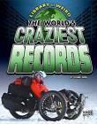 The World's Craziest Records by Suzanne Garbe (Hardback, 2015)