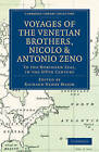 Voyages of the Venetian Brothers, Nicol- and Antonio Zeno, to the Northern Seas, in the XIVth Century: Comprising the Latest Known Accounts of the Lost Colony of Greenland; and of the Northmen in America Before Columbus by Cambridge Library Collection (Paperback, 2010)
