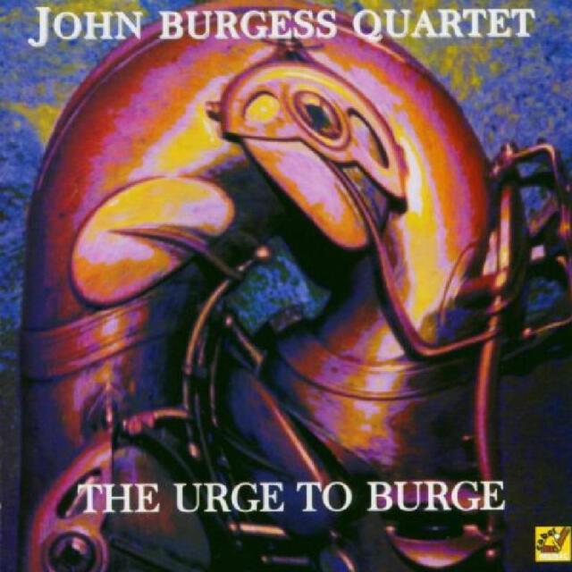 Burgess John - Urge To Burge Nuovo CD