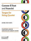 Comme Il Faut and Francini: Tangos for String Quartet Strings Charts Series by String Letter Publishing (Paperback / softback, 2010)