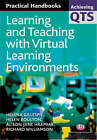 Learning and Teaching with Virtual Learning Environments by Richard Williamson, Alison Hramiak, Helena Gillespie, Helen Boulton (Paperback, 2007)