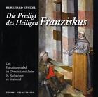 Die Predigt des Heiligen Franziskus von Burkhard Kunkel (2007, Taschenbuch)