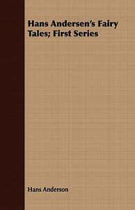 Hans-Andersen-039-s-Fairy-Tales-First-Series-Paperback-by-Andersen-Hans-Chris