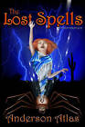 The Lost Spells by Anderson Atlas (Paperback / softback, 2009)