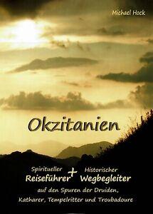 Okzitanien-Spiritueller-Reisefuehrer-Historisch-Druiden-Katharer-Tempelritter