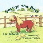 George the Boss by C S McDonald (Paperback / softback, 2014)