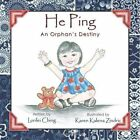 He Ping: An Orphan's Destiny by Lorilei Ching (Paperback / softback, 2013)