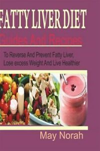 Fatty-Liver-Diet-Guide-and-Recipes-to-Reverse-and-Prevent-Fatty-Liver-Lose