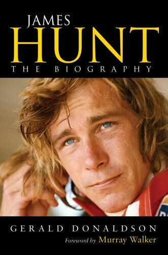 1 of 1 - James Hunt: The Biography by Donaldson, Gerald 0753518236 The Cheap Fast Free
