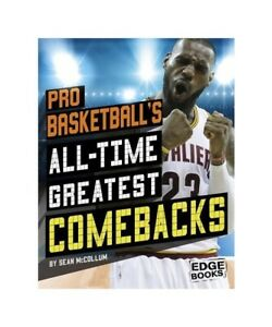 Sean-Mccollum-pro-Basketball-039-039-S-All-Time-Greatest-Comebacks-for-all-Occasions