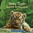 Baby Tiger Wants to Explore by Alice Greene (Paperback / softback, 2010)