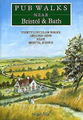 1 of 1 - Pub Walks Near Bristol and Bath, Vile, Nigel, New Book