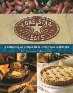LONE STAR EATS: A GATHERING OF RECIPES FROM GREAT TEXAS By Terry VG