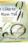 I Like to Run Too: Two Decades of Sitting-A Memoir of Growing Up with a Physical Disability by Stacy Zoern (Paperback / softback, 2006)