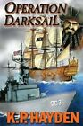 Operation Darksail by K P Hayden (Paperback / softback, 2013)