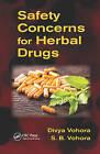 Safety Concerns for Herbal Drugs by Divya Vohora, S. B. Vohora (Hardback, 2015)