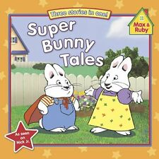Max and Ruby: Super Bunny Tales by Grosset and Dunlap Staff (2010, Paperback)