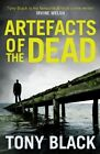 Artefacts of the Dead by Tony Black (Paperback, 2014)