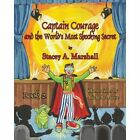 Captain Courage and the World's Most Shocking Secret Book 2 by Stacey A Marshall (Paperback / softback, 2013)