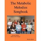 The Metabolic Melodies Songbook by Ahern Kevin Al LAVALLIS Enterprises LLC